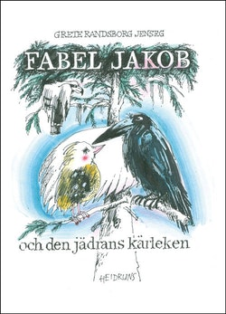 Fabel Jakob och den jädrans kärleken