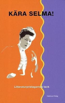 Kära Selma! : litteraturpristagarnas tack