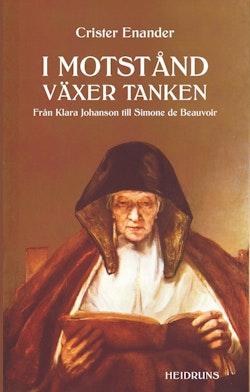 I motstånd växer tanken : från Klara Johanson till Simone de Beauvoir