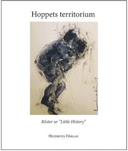 Hoppets territorium : berättelser och bilder från Little history