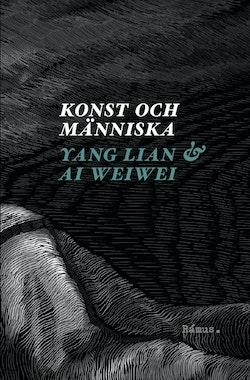 Konst och människa : ett samtal med Ai Weiwei