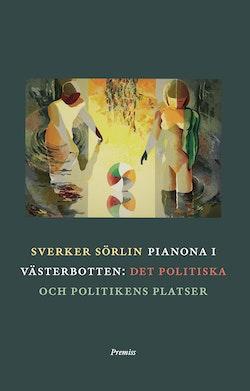 Pianona i Västerbotten : det politiska och politikens platser
