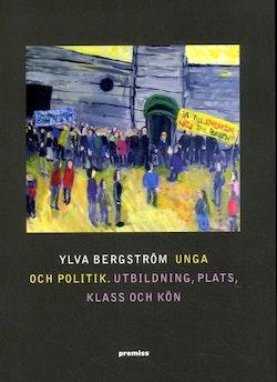 Unga och politik : utbildning, plats, klass och kön