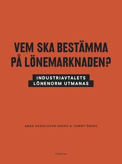 Vem ska bestämma på lönemarknaden? : industriavtalets lönenorm utmanas