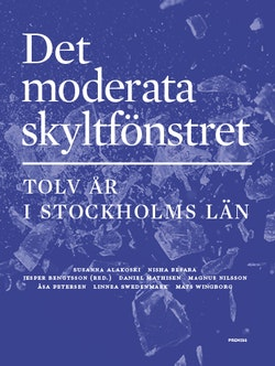 Det moderata skyltfönstret : Tolv år i Stockholms län