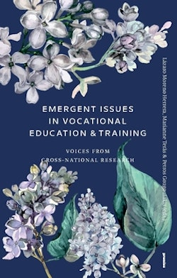 Emergent issues in vocational education & training : voices from cross-national research