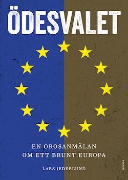 Ödesvalet : en orosanmälan om ett brunt Europa