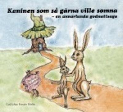 Kaninen som så gärna ville somna : en annorlunda godnattsaga