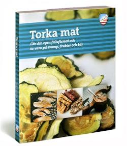 Torka mat : gör din egen friluftsmat och ta vara på svamp, frukter och bär