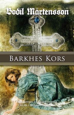 Barkhes kors : en historisk spänningsroman