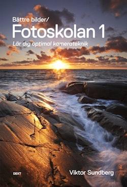 Bättre bilder - fotoskolan. 1 : Viktor Sundberg lär dig optimal kamerateknik