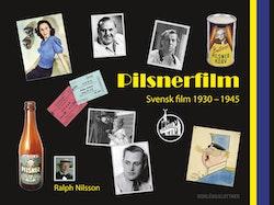 Pilsnerfilm - Svensk film 1930-1945
