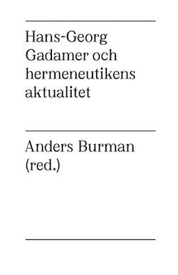 Hans-Georg Gadamer och hermeneutikens aktualitet