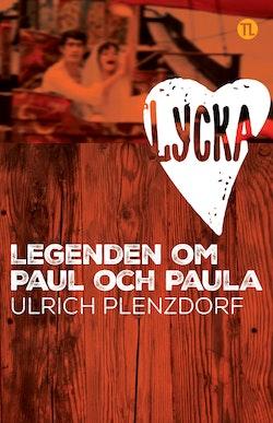 Lycka : legenden om Paul och Paula