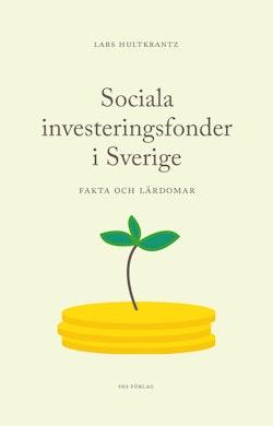 Sociala investeringsfonder i Sverige - fakta och lärdomar