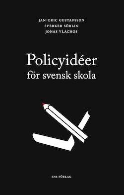 Policyidéer för svensk skola