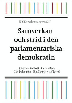 SNS Demokratirapport 2017 : samverkan och strid i den parlamentariska demokrati