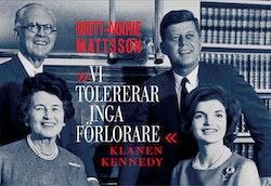 Vi tolererar inga förlorare : klanen Kennedy