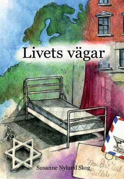 Livets vägar : svenska judinnors berättelser om förskingring, förintelse, förtryck och frihet
