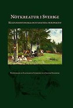 Nötkreatur i Sverige : kulturhistoriska och samtida perspektiv