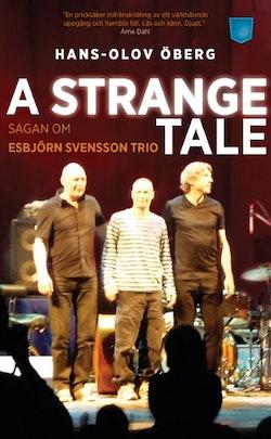 A strange tale : sagan om Esbjörn Svensson Trio