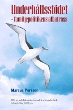 Underhållsstödet –– familjepolitikens albatross: 1997 års underhållsstödsreform och dess betydelse för de bidragsskyldiga föräldrarna