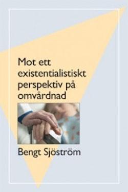 Mot ett existentialistiskt perspektiv på omvårdnad