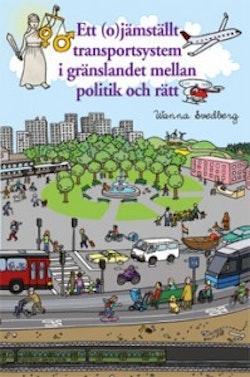 Ett (o)jämställt transportsystem i gränslandet mellan politik och rätt : en genusrättsvetenskaplig studie av rättslig styrning för jämställdhet inom vissa samhällsområden