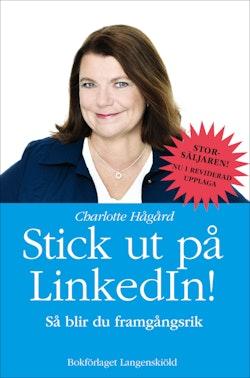 Stick ut på LinkedIn : så blir du framgångsrik