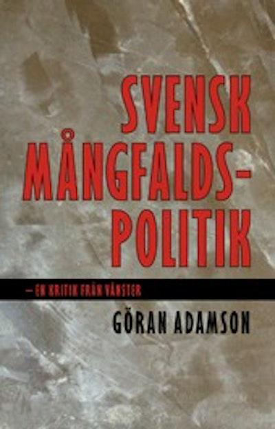 Svensk mångfaldspolitik : en kritik från vänster