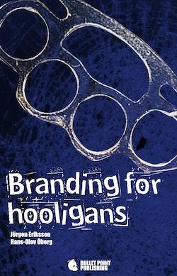 Branding for hooligans