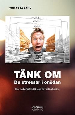Tänk om - Du stressar i onödan