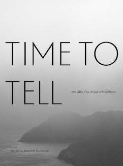 Time to tell : om Miss Fay, kriget och kärleken