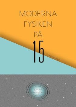 Moderna fysiken på 15 minuter