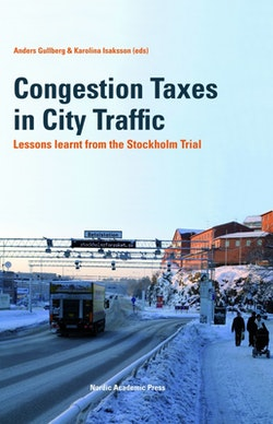 Congestion Taxes in City Traffic: Lessons learnt from the Stockholm Trial