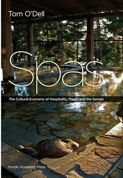 Spas : the cultural economy of hospitality, magic and the senses