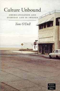 Culture unbound : americanization and everyday life in Sweden