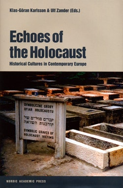 Echoes of the Holocaust : historical cultures in contemporary Europe