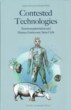 Contested technologies : xenotransplantation and human embryonic stem cells