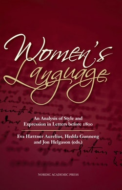 Women's language : an analysis of style and expression in letters before 1800