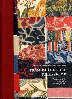 Från kläde till silkesflor : textilprover från 1700-talets svenska fabriker