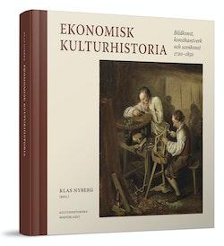 Ekonomisk kulturhistoria : bildkonst, konsthantverk och scenkonst 1720-1850