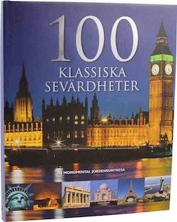 100 Klassiska sevärdheter : en monumental jordenruntresa