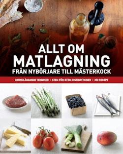 Allt om matlagning : från nybörjare till mästerkock