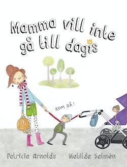 Mamma vill inte gå till dagis