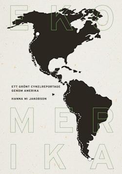 Ekomerika : ett grönt cykelreportage genom Amerika
