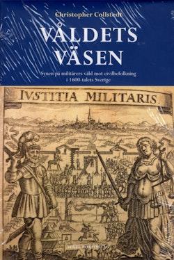 Våldets väsen : synen på militärers våld mot civilbefolkning i 1600-talets Sverige