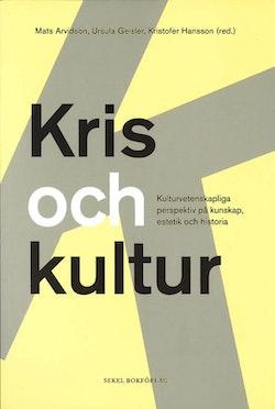 Kris och kultur : kulturvetenskapliga perspektiv på  kunskap, estetik och