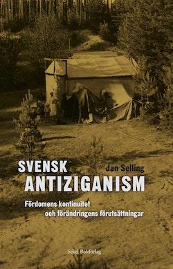 Svensk antiziganism. Fördomens kontinuitet och förutsättningar