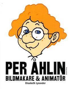 Per Åhlin : bildmakare och animatör